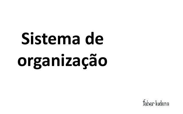 Sistema de organização          Esquema exato                           Esquema ambíguoDivide a informação em categorias b...