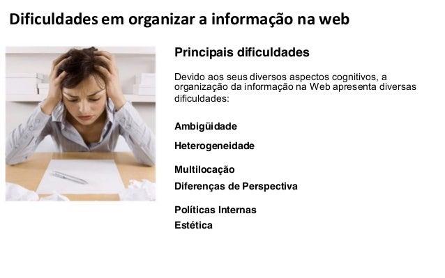 Políticas internasMuitas vezes decisões políticas influenciam diretamente a organização da informação demodo a resolver in...