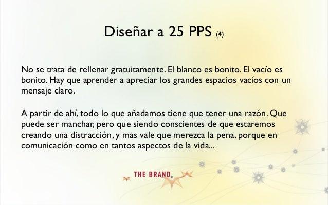 LO QUE NO SUMA Diseñar a 25 PPS (6) RESTAO dicho de otra forma...