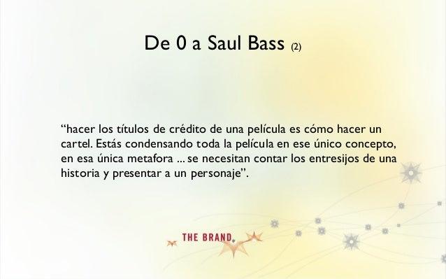 """De 0 a Saul Bass (2) """"hacer los títulos de crédito de una película es cómo hacer un cartel. Estás condensando toda la pelí..."""