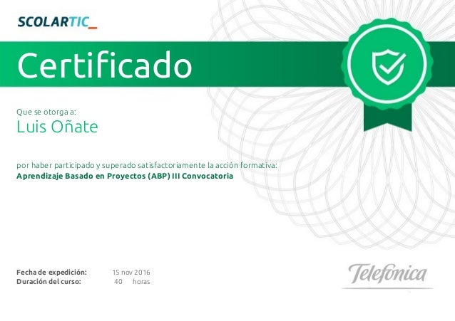 Certificado 15 nov 2016 Luis Oñate Aprendizaje Basado en Proyectos (ABP) III Convocatoria por haber participado y superado...