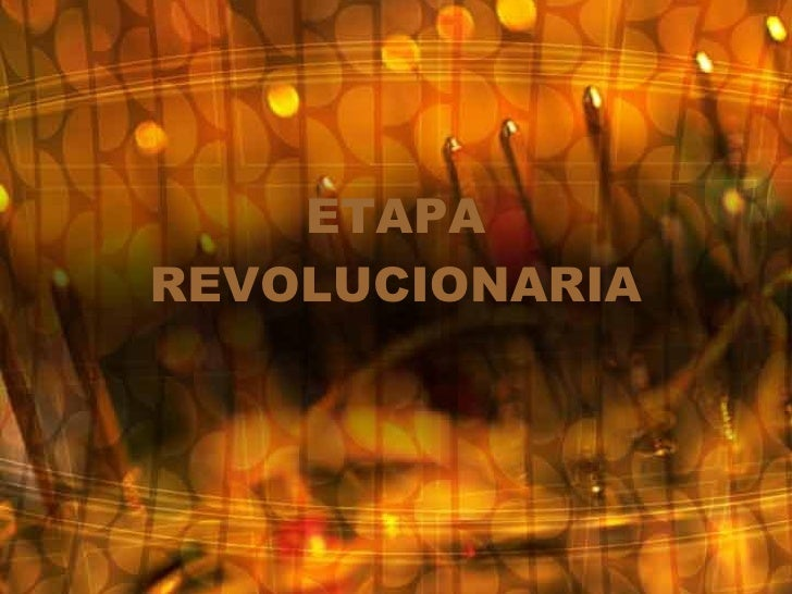 ETAPA REVOLUCIONARIA
