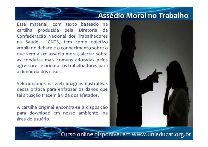 AssédioMoralnoTrabalhoEsse material, com texto baseado nacartilha produzida pela Diretoria daConfederação Nacional dos ...
