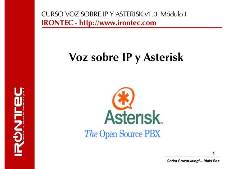 CURSO VOZ SOBRE IP Y ASTERISK v1.0. Módulo IIRONTEC - http://www.irontec.com        Voz sobre IP y Asterisk               ...