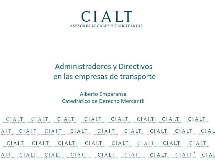 Administradores y Directivosen las empresas de transporte         Alberto Emparanza  Catedrático de Derecho Mercantil     ...