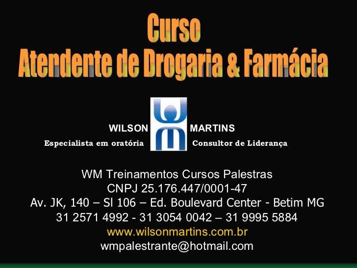 Especialista em oratória  Consultor de Liderança WILSON  MARTINS WM Treinamentos Cursos Palestras CNPJ 25.176.447/0001-47 ...
