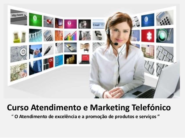 """Curso Atendimento e Marketing Telefónico """" O Atendimento de excelência e a promoção de produtos e serviços """""""