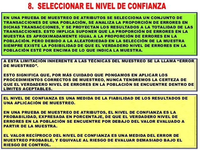 EL NIVEL DE CONFIANZA LO DEFINE EL AUDITOR SEGÚN SU CRITERIO. UN NIVEL DE CONFIANZA ALTO REQUERIRÁ SELECCIONAR UNA MUESTRA...