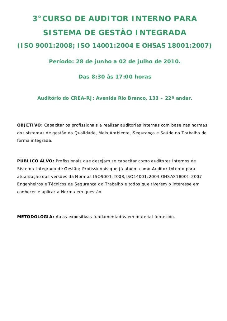 3°CURSO DE AUDITOR INTERNO PARA           SISTEMA DE GESTÃO INTEGRADA(ISO 9001:2008; ISO 14001:2004 E OHSAS 18001:2007)   ...