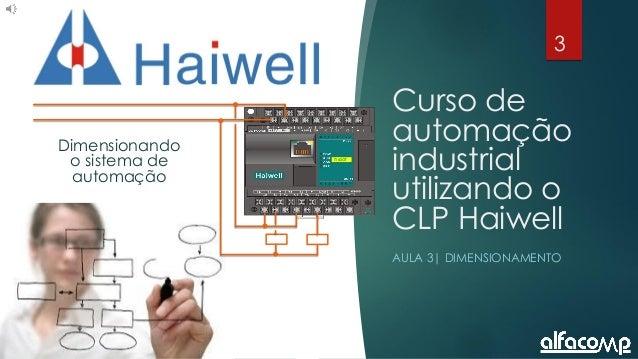 3 Curso de automação utilizando o CLP Haiwell - Aula 3 Curso de automação industrial utilizando o CLP Haiwell AULA 3| DIME...
