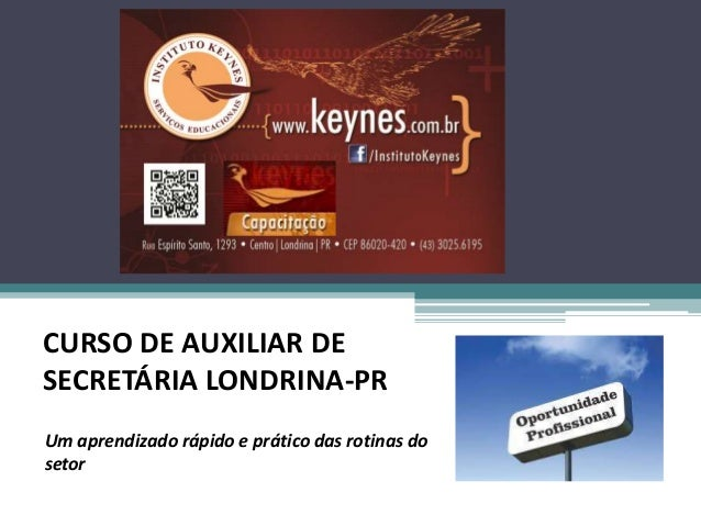 CURSO DE AUXILIAR DE SECRETÁRIA LONDRINA-PR Um aprendizado rápido e prático das rotinas do setor