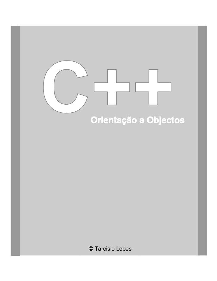 C++ Orientação a Objectos © Tarcisio Lopes