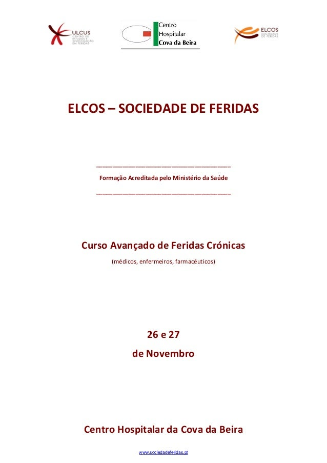 www.sociedadeferidas.pt ELCOS – SOCIEDADE DE FERIDAS _________________________________________ Formação Acreditada pelo Mi...