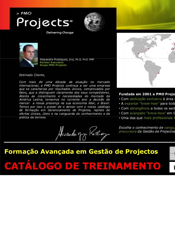 Alexandre Rodrigues, Eng. Ph.D. Prof. PMP                Partner Executivo                Grupo PMO Projects   Estimado Cl...