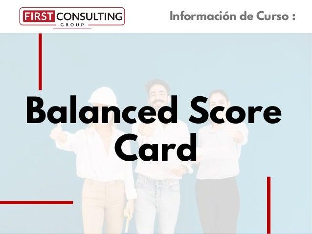 Balanced Score Card Información de Curso :