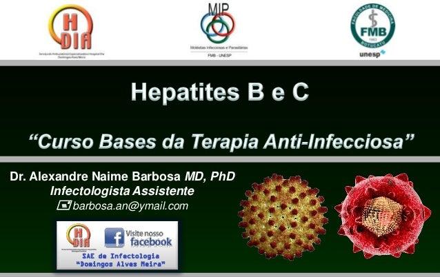 Dr. Alexandre Naime Barbosa MD, PhD       Infectologista Assistente        barbosa.an@ymail.com           SAE de Infectol...