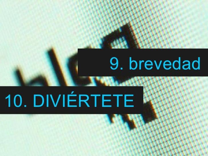10. DIVIÉRTETE   9. brevedad