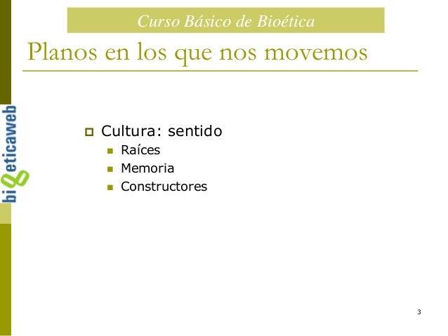 Curso básico de Bioética Slide 3