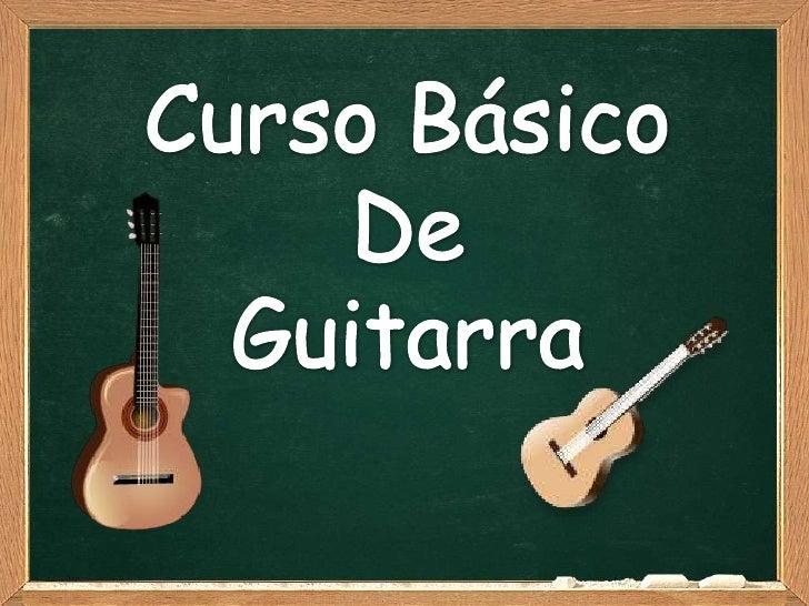 Bienvenido a este curso básico de guitarra, el cual se van a abordar los temas básico yprimordiales a cerca de la guitarra...