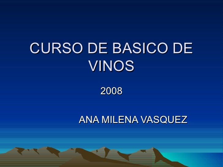 CURSO DE BASICO DE VINOS 2008 ANA MILENA VASQUEZ