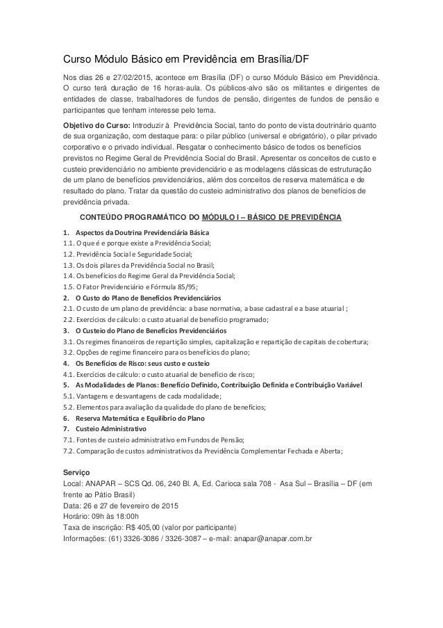 Curso Módulo Básico em Previdência em Brasília/DF Nos dias 26 e 27/02/2015, acontece em Brasília (DF) o curso Módulo Básic...