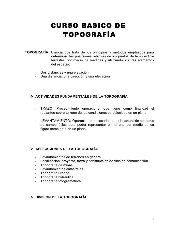 CURSO BASICO DE                  TOPOGRAFÍATOPOGRAFÍA: Ciencia que trata de los principios y métodos empleados para       ...