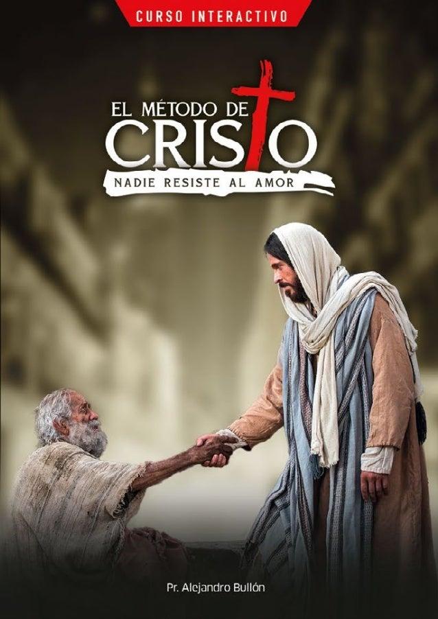 """CURSO INTERACTIVO: """"EL MÉTODO DE CRISTO"""" Todos involucrados en la misión La dinámica de la testificación El evangelismo de..."""
