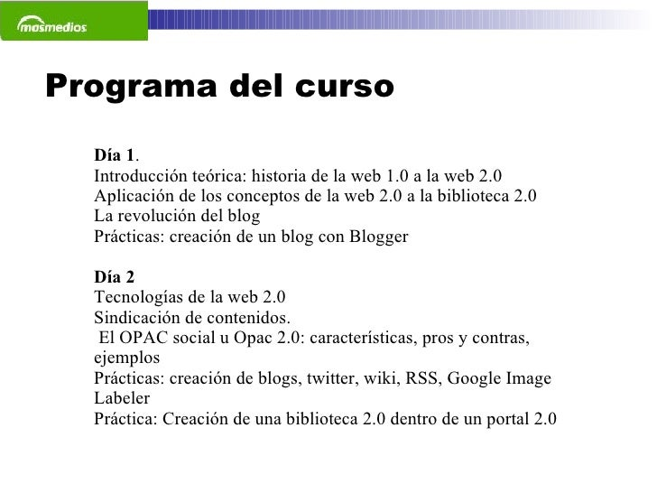Día 1 .  Introducción teórica: historia de la web 1.0 a la web 2.0 Aplicación de los conceptos de la web 2.0 a la bibliote...