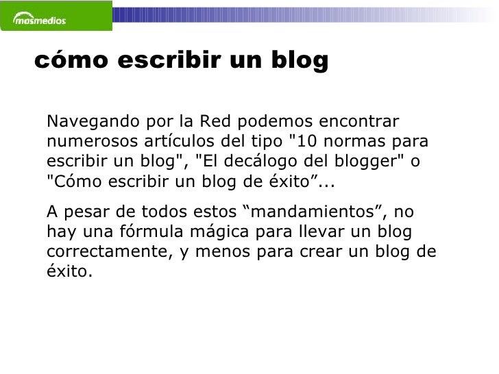 """cómo escribir un blog Navegando por la Red podemos encontrar numerosos artículos del tipo """"10 normas para escribir un..."""