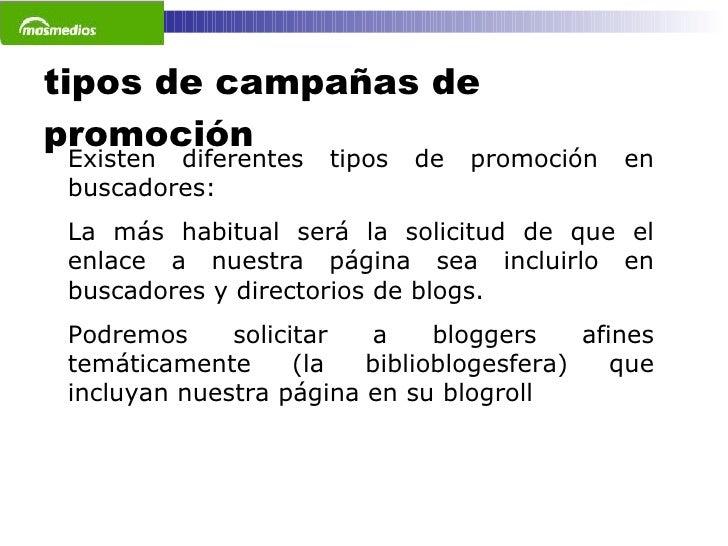 tipos de campañas de promoción Existen diferentes tipos de promoción en buscadores: La más habitual será la solicitud de q...