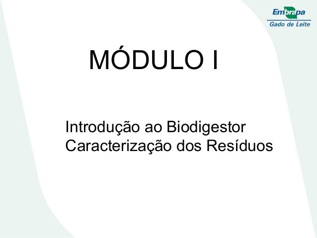 MÓDULO I   Introdução ao Biodigestor   Caracterização dos Resíduos