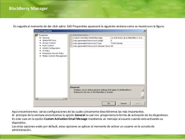 BlackBerry Manager  En seguida al momento de dar click sobre Edit Propereties aparecerá la siguiente ventana como se muest...