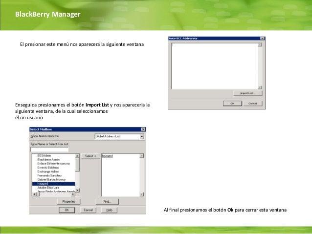 BlackBerry Manager  El presionar este menú nos aparecerá la siguiente ventanaEnseguida presionamos el botón Import List y ...