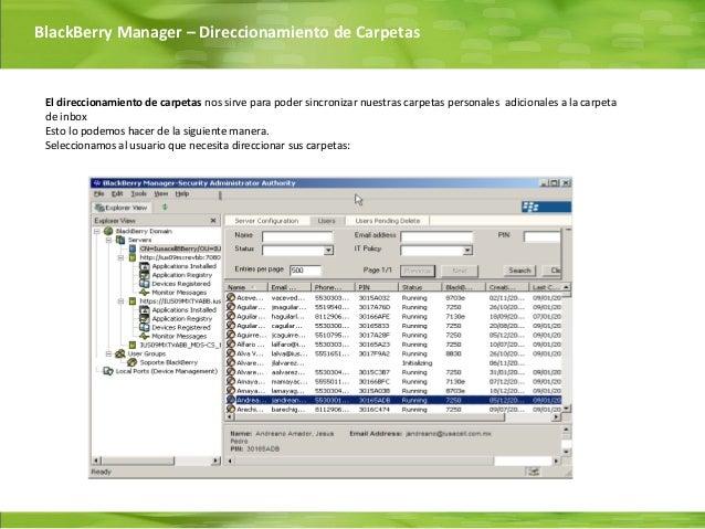 BlackBerry Manager – Direccionamiento de Carpetas El direccionamiento de carpetas nos sirve para poder sincronizar nuestra...