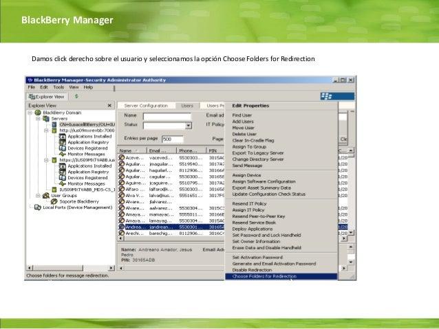 BlackBerry Manager  Damos click derecho sobre el usuario y seleccionamos la opción Choose Folders for Redirection