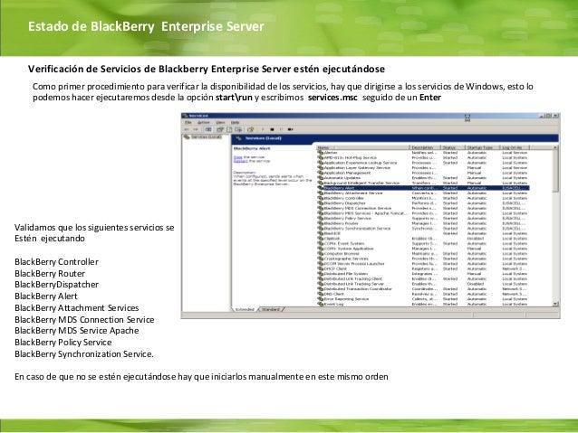 Estado de BlackBerry Enterprise Server   Verificación de Servicios de Blackberry Enterprise Server estén ejecutándose    C...