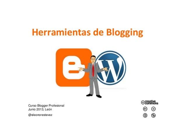 Herramientas de Blogging Curso Blogger Profesional Junio 2013, León @eleonorestevez