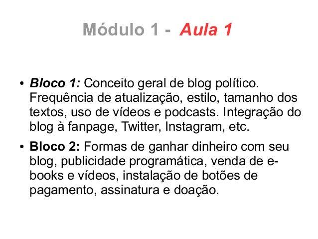 1ª aula do Módulo 1 do Curso de Blogosfera Política Slide 2