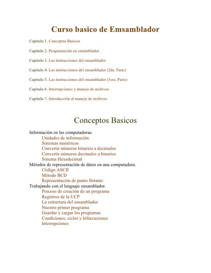 Curso basico de Emsamblador Capitulo 1. Conceptos Basicos  Capitulo 2. Programación en ensamblador  Capitulo 3. Las instru...