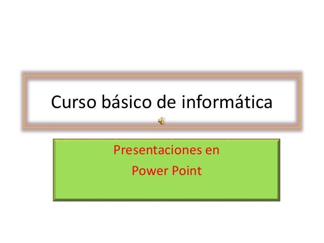 Curso básico de informática Presentaciones en Power Point