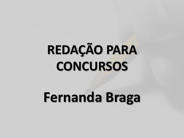 REDAÇÃO PARA CONCURSOSFernanda Braga