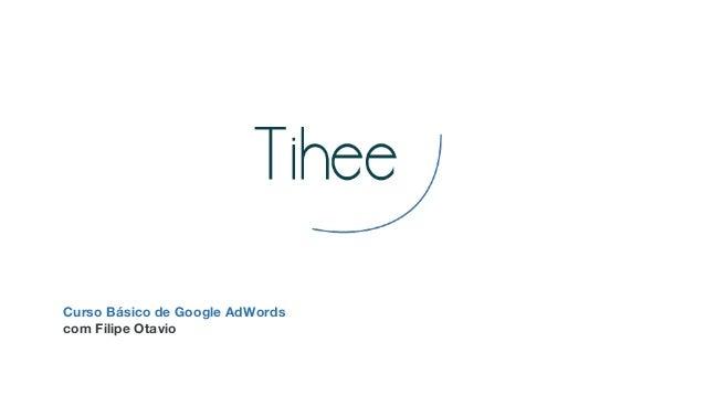 Curso Básico de Google AdWords com Filipe Otavio