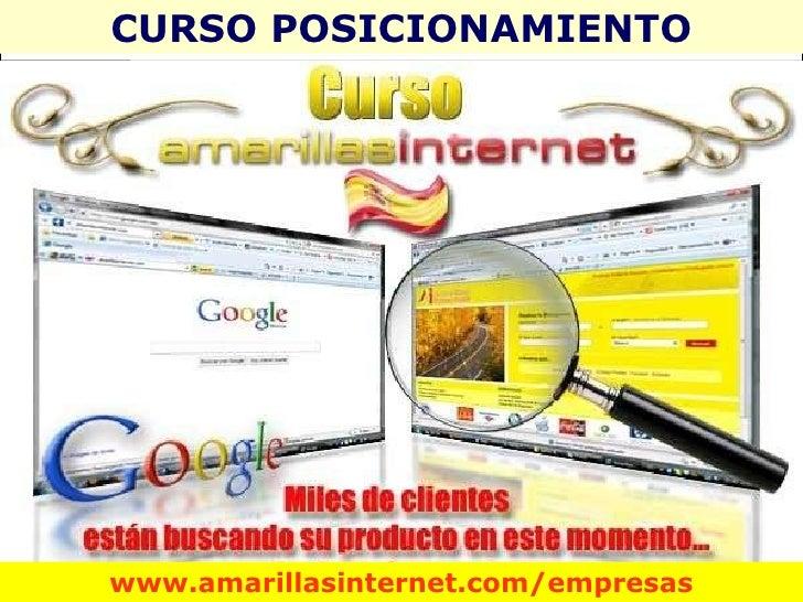 Usted Puede Modificar, subir nuevos vídeos y cambiar sus Fotos en Google www.a marillas i nternet .com/empresas CURSO POSI...
