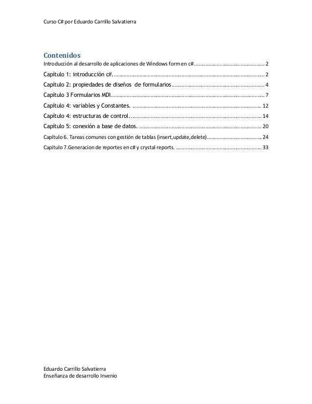 Curso C# por Eduardo Carrillo Salvatierra  Contenidos Introducción al desarrollo de aplicaciones de Windows form en c# ......