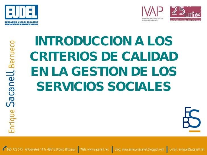 INTRODUCCION A LOS CRITERIOS DE CALIDAD EN LA GESTION DE LOS SERVICIOS SOCIALES