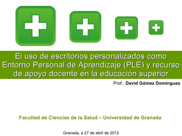 El uso de escritorios personalizados comoEntorno Personal de Aprendizaje (PLE) y recurso   de apoyo docente en la educació...