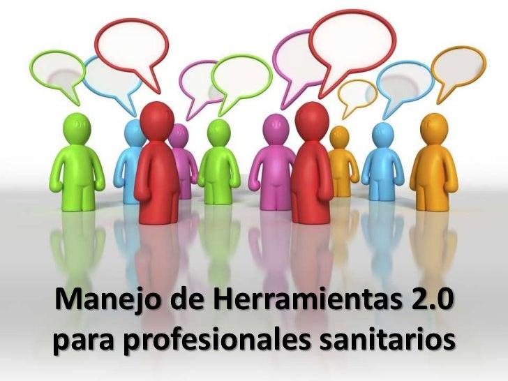 Manejo de Herramientas 2.0 para profesionales sanitarios<br />