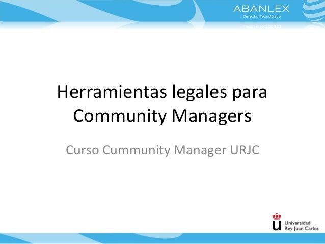 Herramientas legales para Community Managers Curso Cummunity Manager URJC