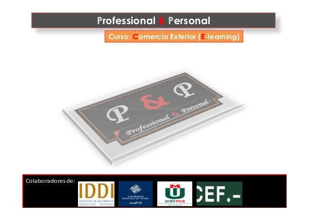 Professional & Personal                      Curso: Comercio Exterior (E-learning)Colaboradores de: