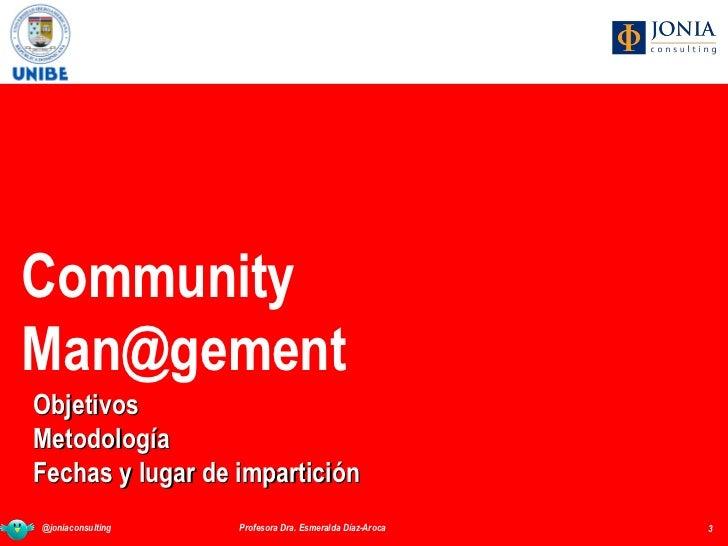 Curso 2012 Community Man@gement Unibe (Republica Dominicana) Slide 3